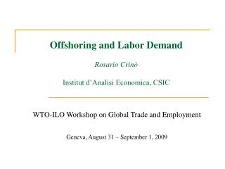Offshoring and Labor Demand Rosario Crin� Institut d�Analisi Economica, CSIC