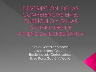 DESCRIPCIÓN  DE LAS COMPETENCIAS EN EL CURRÍCULO Y EN LAS ACTIVIDADES DE APRENDIZAJE ENSEÑANZA