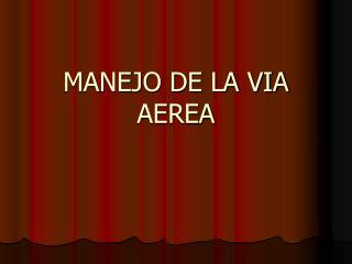 MANEJO DE LA VIA AEREA