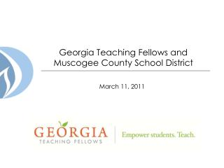 Georgia Teaching Fellows and   Muscogee County School District