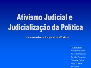 Ativismo Judicial e  Judicialização da Política