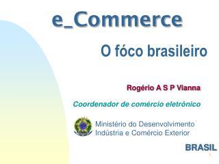 e_Commerce O fóco brasileiro