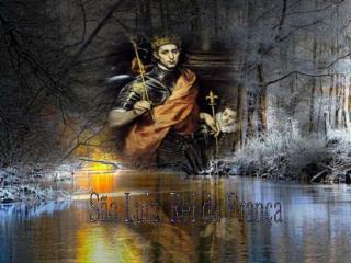 São Luiz, Rei da França