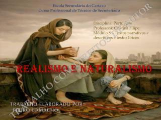 RealismO  e naturalismo Trabalho elaborado por: - Pedro Camacho
