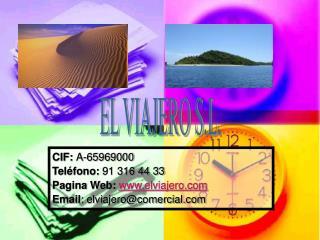 CIF:  A-65969000 Teléfono:  91 316 44 33 Pagina Web: elviajero