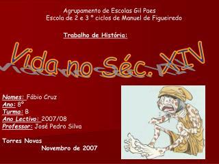 Agrupamento de Escolas Gil Paes      Escola de 2 e 3 º ciclos de Manuel de Figueiredo