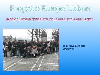 21-24 Novembre 2010          Strasburgo