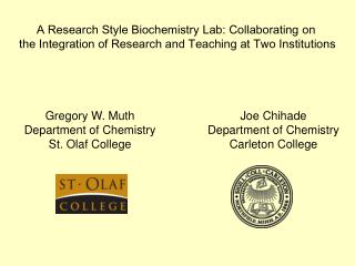 A Research Style Biochemistry Lab: Collaborating on  the Integration of Research and Teaching at Two Institutions