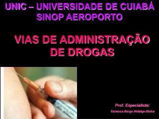 VIAS DE ADMINISTRAÇÃO DE DROGAS