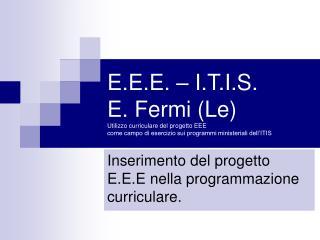 Inserimento del progetto E.E.E nella programmazione curriculare.