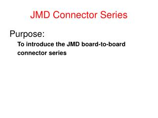 JMD Connector Series