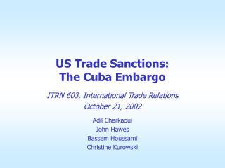 US Trade Sanctions: The Cuba Embargo