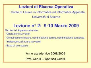 Lezione n° 2:  9-10 Marzo 2009 Richiami di Algebra vettoriale:   Operazioni sui vettori