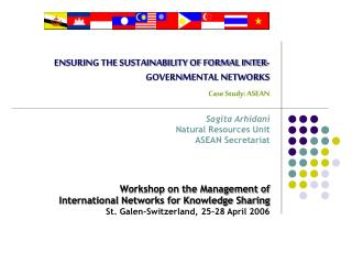 ENSURING THE SUSTAINABILITY OF FORMAL INTER-GOVERNMENTAL NETWORKS Case Study: ASEAN