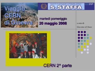 Viaggio  CERN  di Ginevra 20 maggio 2008