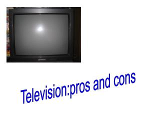 Television:pros and cons