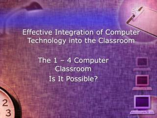 Effective Integration of Computer Technology into the Classroom