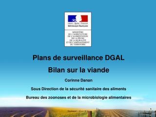 Plans de surveillance DGAL Bilan sur la viande Corinne Danan
