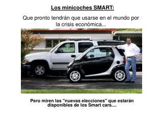 """Pero miren las """"nuevas elecciones"""" que estarán disponibles de los Smart cars...."""