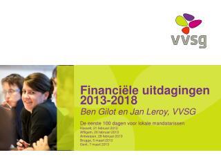 Financi�le uitdagingen 2013-2018 Ben Gilot en Jan Leroy, VVSG