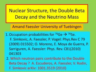Nuclear Structure ,  the  Double Beta  Decay and the  Neutrino  Mass