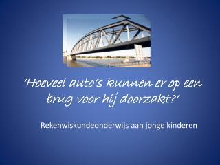 'Hoeveel auto's kunnen er op een brug voor hij doorzakt?'