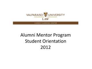 Alumni Mentor Program Student Orientation 2012