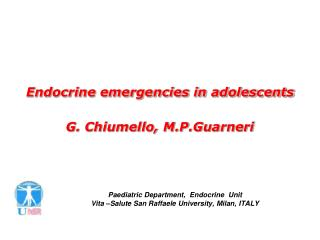 Endocrine emergencies in adolescents G. Chiumello, M.P.Guarneri