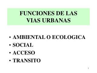 FUNCIONES DE LAS VIAS URBANAS