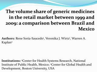 Authors:  Rene Soria-Saucedo 1 , Veronika J. Wirtz 1 , Warren A. Kaplan 2