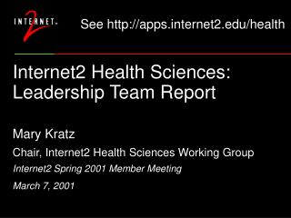 Internet2 Health Sciences: Leadership Team Report