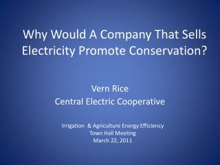 Why Would A Company That Sells Electricity Promote Conservation?