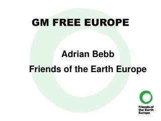 GM FREE  EUROPE