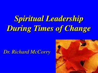 Spiritual Leadership During Times of Change