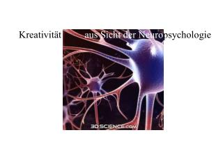 aus Sicht der Neuro psychologie