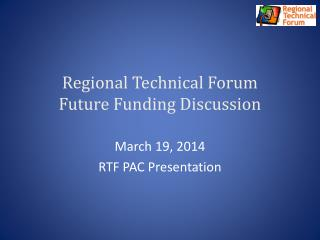 Regional Technical Forum Future Funding Discussion