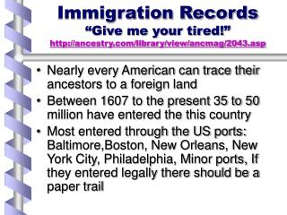 Immigration Records  Give me your tired  http:
