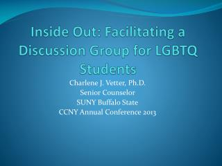 Inside Out: Facilitating a Discussion Group for LGBTQ Students