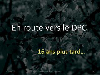 En route vers le DPC