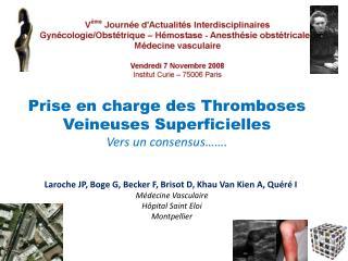 Prise en charge des Thromboses Veineuses Superficielles  Vers un consensus…….