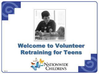Welcome to Volunteer Retraining for Teens