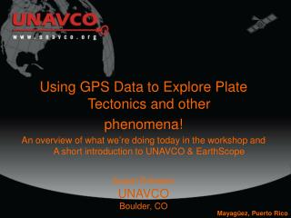 Using GPS Data to Explore Plate Tectonics and other  phenomena!