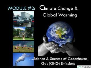 M ODULE #2:   C limate Change & Global Warming