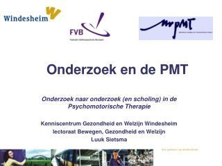 Onderzoek en de PMT
