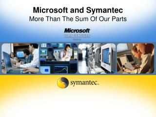 Microsoft and Symantec