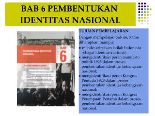 BAB 6 PEMBENTUKAN  IDENTITAS NASIONAL