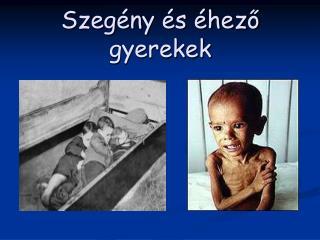 Szegény és éhező gyerekek