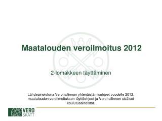 Maatalouden veroilmoitus 2012