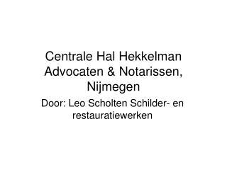 Centrale Hal Hekkelman Advocaten & Notarissen, Nijmegen