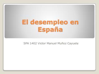 El  desempleo  en  Espa�a